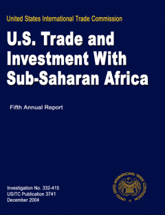 2005 Comprehensive Report on US Trade and Investment Policy Toward Sub-Saharan Africa