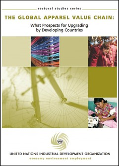 The global apparel value chain: What prospects for upgrading by developing countries