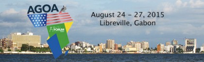 14th AGOA Forum August 24-27, 2015 in Libreville, Gabon