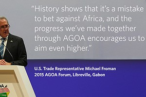 Remarks by Ambassador Michael Froman at the opening ceremony of the 2015 AGOA Forum