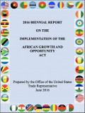 2016 Biennial Report on the implementation of the African Growth and Opportunity Act